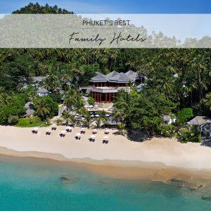 Phuket's Best Family Hotels